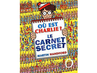 Where's Wally? Ou est charlie ? Le carnet secret (French) by Martin Handford