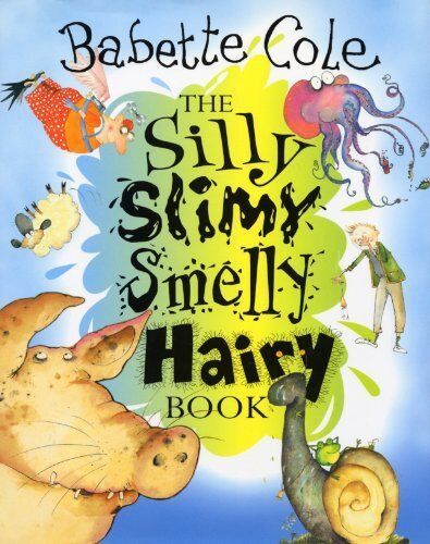The Silly Slimy Smelly Hairy Book,Babette Cole