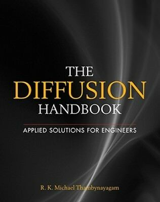 The Diffusion Handbook  Applied Solutions For Engineers By Thambynayagam  Used