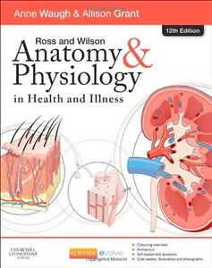 Ross and Wilson Anatomy and Physiology in Health and Illness, 12e, New, Sealed