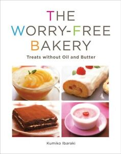 Worry-free Bakery: Treats without Oil and Butter Paperback