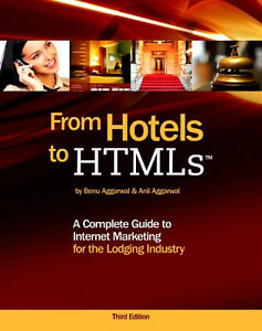 FROM HOTELS TO HTMLS: A Complete Guide to Internet Marketing for