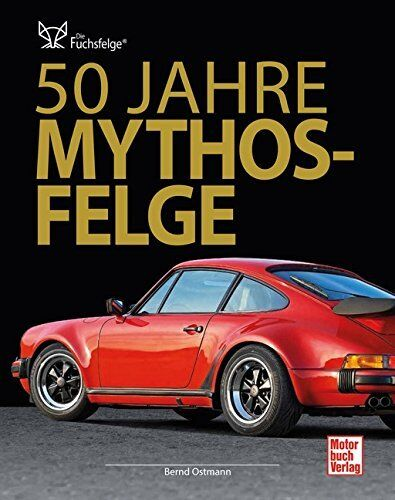 Fuchs Die Mythos-Felge wird 50 Jahre Felgen Porsche Modelle Geschichte Buch Book