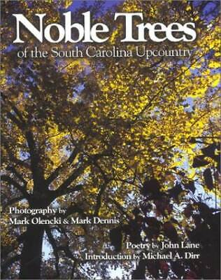 Noble Trees of the South Carolina Upcountry - Hardcover By Lane, John - GOOD