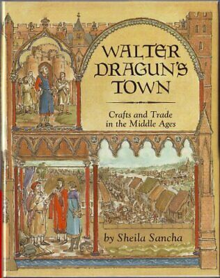 Walter Dragun s Town  Crafts and Trade in the Middle