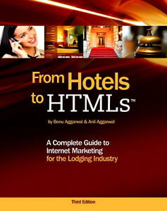 FROM HOTELS TO HTMLS: Marketing for the Lodging Industry 3/e
