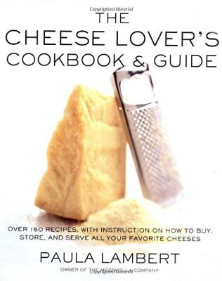 The Cheese Lovers Cookbook and Guide: Over 150 Re ()