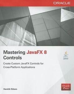 Mastering JavaFX 8 Controls, Ebbers, Hendrik