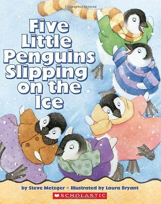 Five Little Penguins Slipping on the Ice by Steve Metzger