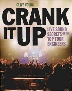 Crank-It-Up-Live-Sound-Secrets-of-the-Top-Tour-Engineers-by-Clive-Young