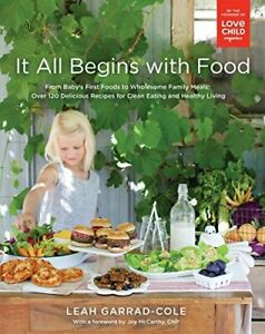It All Begins With Food: Over 120 Delicious Recipes