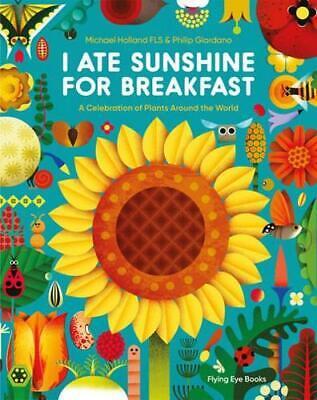 I Ate Sunshine for Breakfast by Michael Holland, Phillip Giordano (illustrator)