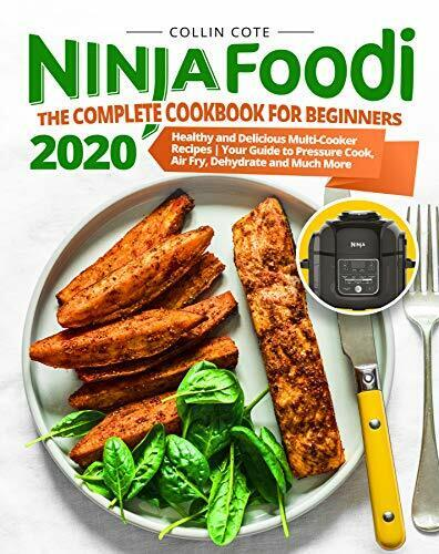 Ninja Foodi The Complete Cookbook for Beginners 2020 [E-B OOK/P. D. F]