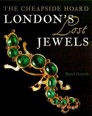 Lost Ancient Jewelry London's Cheapside Hoard 16th Century Elizabethan Stuart