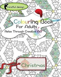 Mindful Design: Colouring Book for Adults: Relax Through Creative 9781517146641