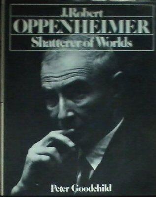 J Robert Oppenheimer  Shatterer Of Worlds