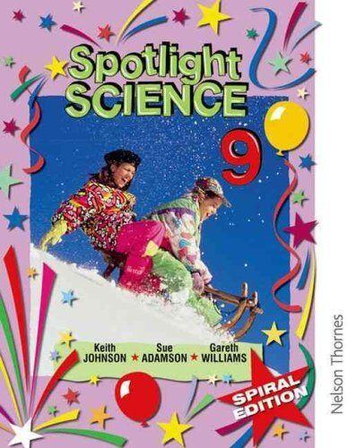 Spotlight Science 9 - Spiral Edition by Lawrie Ryan, Keith Johnson, Sue...