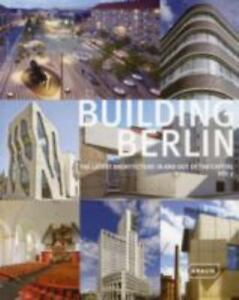 Building Berlin Vol 3 The Latest Architecture In And Out Of The