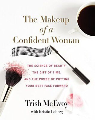 The Makeup of a Confident Woman: The Science of Beauty, the Gift of Time, and th