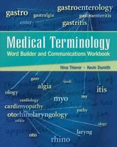 Medical Terminology Word Builder and Communications Workbook W/Flashcards  by Kevin Dumith and Nina Thierer (2007, Paperback / Paperback)