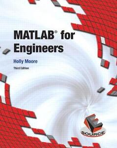 Matlab for Engineers Holly Moore Third Edition 9780132103251