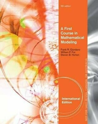 A First Course in Mathematical Modeling 5th Edition by Giordano, Fox, and (A First Course In Mathematical Modeling 5th Edition)