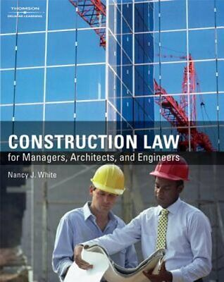 Construction Law for Managers, Architects, and Engineers by Nancy J White: