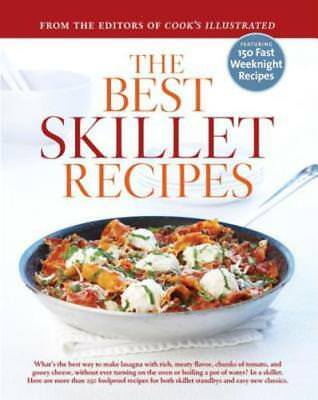 The Best Skillet Recipes: A Best Recipe Classic by Americas Test Kitchen: