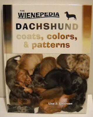 DACHSHUND COATS, COLORS, PATTERNS BOOK  by Lisa J.  Emerson.  SPECIAL PRICE.