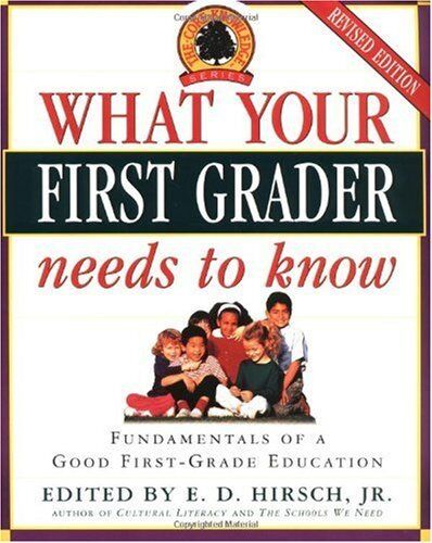 What Your First Grader Needs To Know: Fundamentals Of A Good First-grade Educati