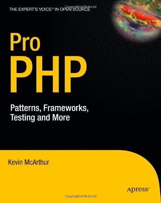 Pro PHP: Patterns, Frameworks, Testing and