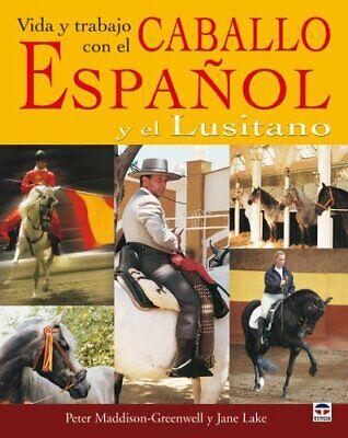 Vida y Trabajo Con el Caballo Español y el Lusitano segunda mano  España