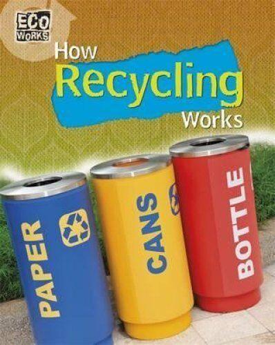 How Recycling Works by Geoff Barker 9781445139012 (Hardback, 2015)