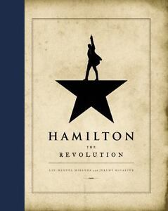 Hamilton : The Revolution by Jeremy McCarter and Lin-Manuel Miranda (2016, Hardc
