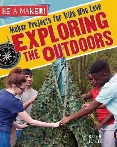 Maker Projects for Kids Who Love Exploring the Outdoors by Levete 9780778725763
