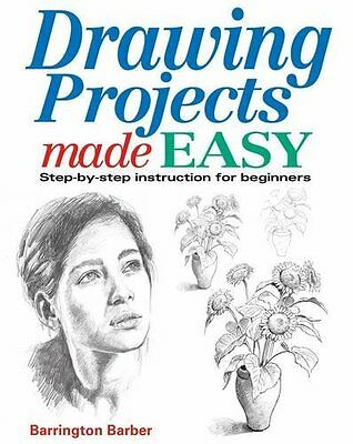 Drawing Projects Made Easy: Step-by-step Instruction for Beginners,Barrington (Drawing For Beginners Step By Step Easy)