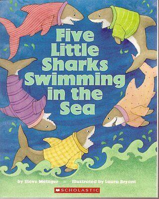 Five Little Sharks Swimming in the Sea by Steve Metzger