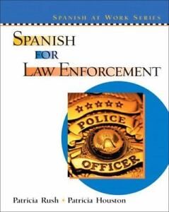 Spanish For Law Enforcement By Rush, Patricia, Houston, Patricia - $56.08