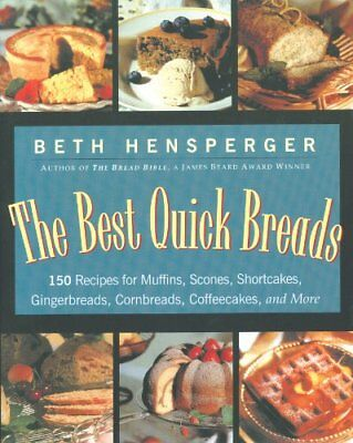 Best Quick Breads: 150 Recipes for Muffins, Scones, Shortcakes, Gingerbreads, (Best Recipes For Company)