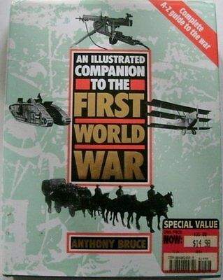 An Illustrated Companion to the First World War By Anthony Bruce