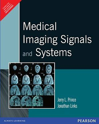 New Medical Imaging Signals And Systems By Jerry L  Prince 1Ed Intl Ed