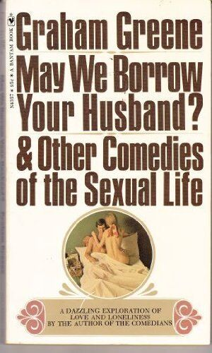 May We Borrow Your Husband? and Other Comedies of the s**ual Life,Graham Greene