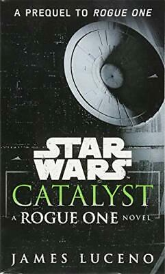 Star Wars: Catalyst: A Rogue One Novel, James 9781101966037 Free Shipping*-