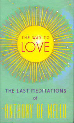 The Way to Love by Anthony De Mello: