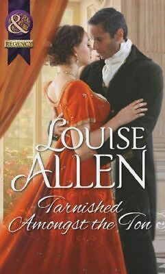 Tarnished Amongst the Ton (Mills & Boon Historical), Allen, Louise, Very Good, P