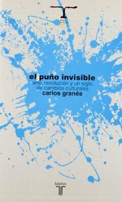 El puño invisible: Arte, revolución y un siglo de cambios culturales (PENSAMIEN