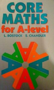 Core Maths for 'A' Level,L. Bostock, S. Chandler- 9780748700677