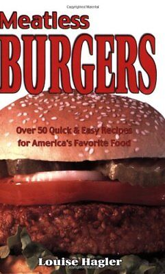 Meatless Burgers: Over 50 Quick & Easy Recipes for Americas Favorite Food