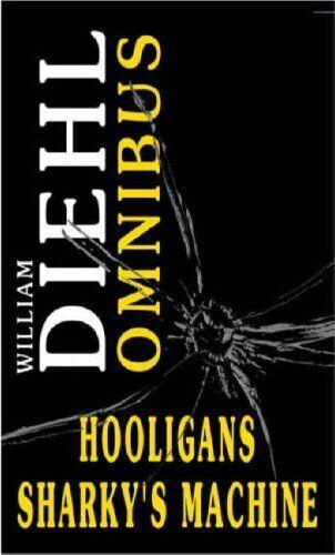 Hooligans/Sharky's Machine: AND Sharky's Machine,William Diehl