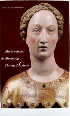 Musee national du Moyen Age, Thermes de Cluny: Guide to the collections by